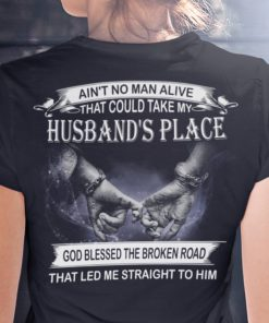 Ain't no man alive that could take my husband's place