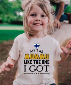 Ain't no mummu like the one I got - Finland flag