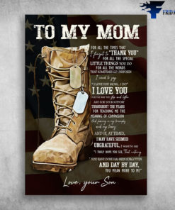 American Veteran Shoe - To My Mom, For All The Times That I Forgot To Thank You, For All The Special, Little Things You Do, For All The Words, That Sometimes Fo Unspoken, I Need To Say, I Love You, Your Son, 4th of July