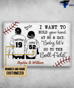 Ball Field Couple - I Want To Hold Your Hand At 80 And Say, Baby, Let Go To The Ball Field