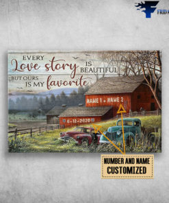 Barn and Couple Truck, Every love story is beautiful, but ours is my favorite, Gift for couple, Gift for her, Gift for him, Farmer, Farmhouse Wall Art Decor