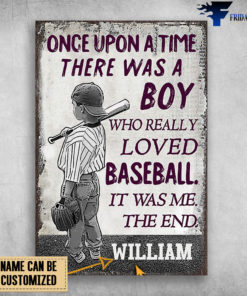Baseball Boy, Once Upon A Time, There Was A Boy, Who Really Loved Baseball, It Was Me, The End