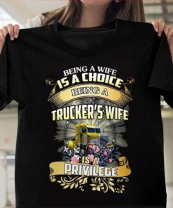 Being a wife is a choice being a trucker's wife is a privilege - Truck driver