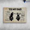 Dad And Son Motorcycle - To My Dad, I Know It's Not Easy For A Man, To Raise A Child, And There Is No Way, I Can Pay You Back, I Just Want To Let You Know That, You Are Appreciated, I Doesn't Matter How Far I Go In Life