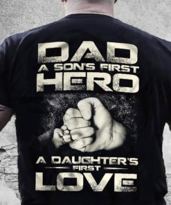 Dad a son's first hero a daughter's first love - Father's day gift