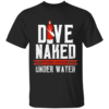 Dive naked everything looks bigger under water