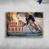 Man Cycling - When Life Throws You A Curve, Lean Into It