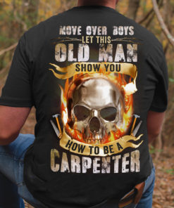 Move over let this old man show you how to be a carpenter