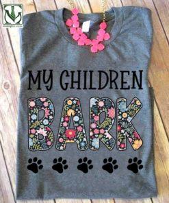 My children bark - Dog mom