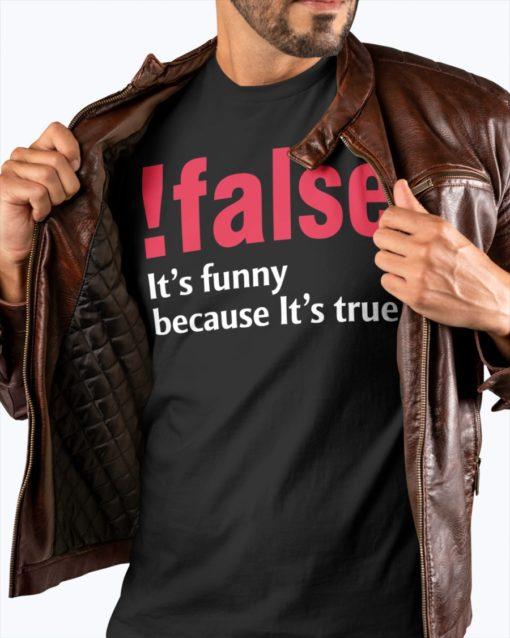 !false It's funny because It's true