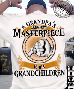 A grandpa's greatest masterpiece is his grandchildren - Grandpa and grandchildren