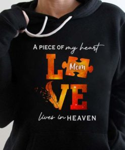 A piece of my heart lives in heaven - Mom in heaven, mother's day