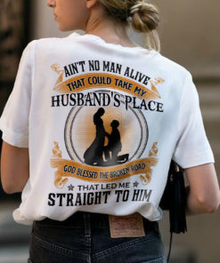 Ain't no man alive that could take my husband's place - Husband in heaven, wife and husband