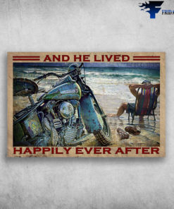 Beach Relax, Motorcycle Man - And He Lived, Happily Ever After