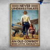 Cowboy Aircrafts - Never Underestimate, An Old Cowboy, Who Loves Aircrafts