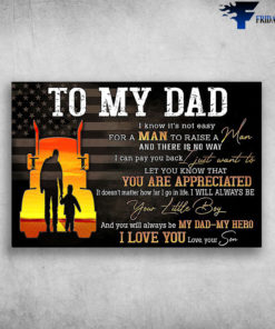 Dad And Son - Truck, American Flag, To My Dad, I Know It's Not Easy For A Man, To Raise A Child, And There Is No Way, I Can Pay You Back, I Just Want To Let You Know That, You Are Appreciated, I Doesn't Matter How Far I Go In Life