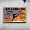 Girl Gymnast, Gym Lover - I Am A Gymnast, I Am Strong, I Am Gutsy, I Am Passionate, I Am Obsessed, I Am Fighter, I Am Smart, I Am Dedicated, I Am Relentless, I Am Brave, I Am Tough, I A Powerful