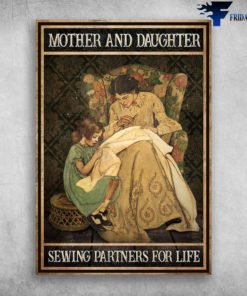Mom And Daughter Sewing - Mother And Daughter, Sewing Partners For Life, Sewing