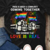 Pride is about a community coming together and showing that love is real - Lgbt community