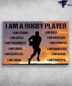 Rugbt Player - I Am A Rugby Player, I Am Strong, I Am Gutsy, I Am Bold, I Am Obsessed, I Am A Fighter, I Am Smart, I Am Dedicated, I Am Brave, I Am Tough, I Am Powerful