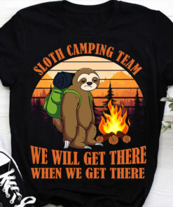 Sloth camping team we will get there when we get there - Sloth love camping