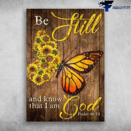Sunflower Butterfly - Be Still And Know That, I Am God