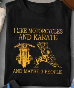 Motorcycles Karate - I like motorcycles and karate and maybe 3 people