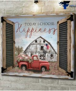American Farmhouse, Farm Truck - Today I Choose Happiness