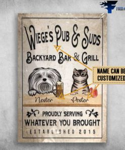 Backyard Bar And Grill, Proudly Serving, Whatever You Bought, Established 2015