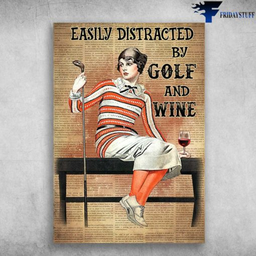 Girl Golf Wine - Easily Distracted By Gold And Wine