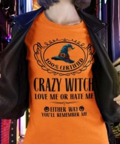 100% certified crazy witch - love me or hate me, Halloween witch costume