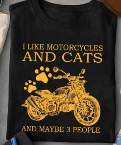 Motorcycles Cats - I like motorcycles and cats and maybe 3 people