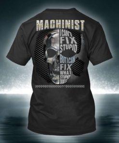Skull Machinist - Machinist i can't fix stupid but i csn fix what stupid does