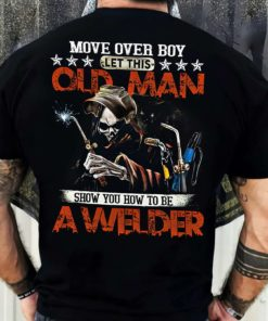 Move over boy, let this old man show you how to be a welder - good at welding, evil welder