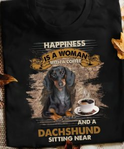 Dachshund Coffee - Happiness is a woman with a coffee and a dachshund sitting near