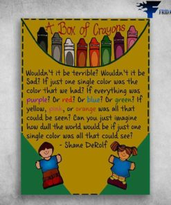 A Box Of Crayons - Wouldn't It Be Terrible, Wouldn't It Be Sad, If Just One Single Color, Was The Color That We Had, Back To School