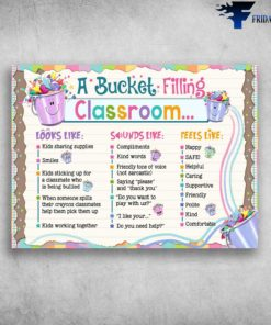 A Bucket Filling Classroom, Look Like, Kids Sharing Supplies, Smiles, Sounds Like, Compliments, Kind Words, Feels Like, Happy, Safe
