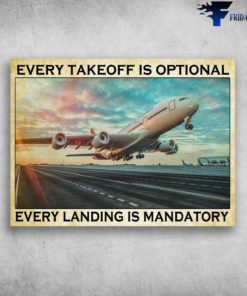 Airplane Canvas - Every Takeoff Is Optional, Every Landing Is Mandatory