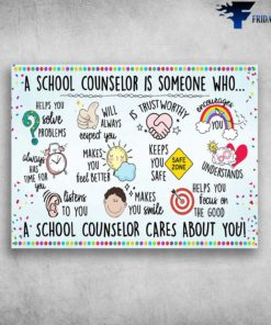 Back To School - A School Counselor Is Someone, Who Help You, Solve Problems, Will Always Respect You, Us Trust Worthy, Encourages You. Always Has Time For You, A School Counselor Cares About You