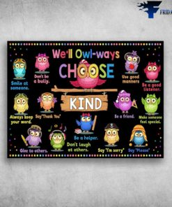 Back To Chool, Owl Class - We'll Owl-Ways Choose Kind, Smile At Someone, Don't Be A Bully, Use Good Maners