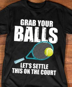 Grab your balls, let's settle this on the court - Tennis ball, tennis player gift