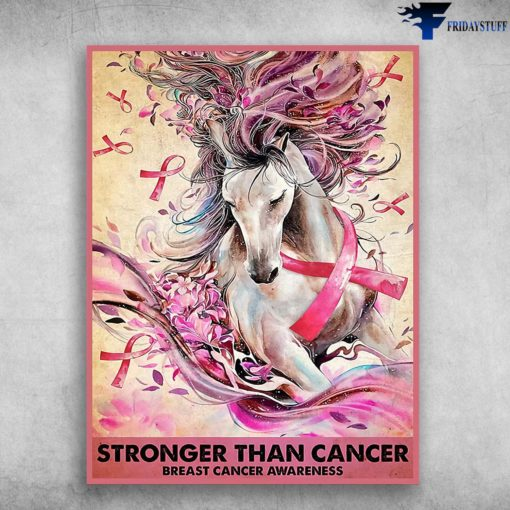 Horse Poster, Awareness Ribbon - Stronger Than Cancer, Breast Cancer Awareness