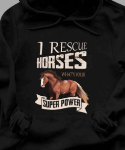 I rescue horses, what's your super power - Gift for horse lover
