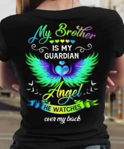My brother is my guardian angel he watches over my back - Brother in heaven, brother with wings